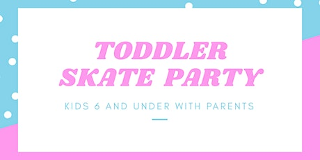 TODDLER SKATE PARTY AT DREAMLAND ROLLER RINK CITY POINT (6 & under & parents) tickets