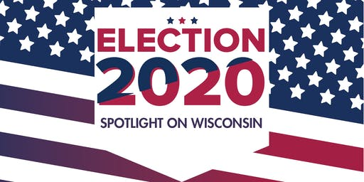 Election 2020: Spotlight on Wisconsin
