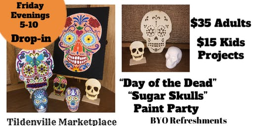 """Day of the Dead """"Sugar Skulls"""" Paint Party"""