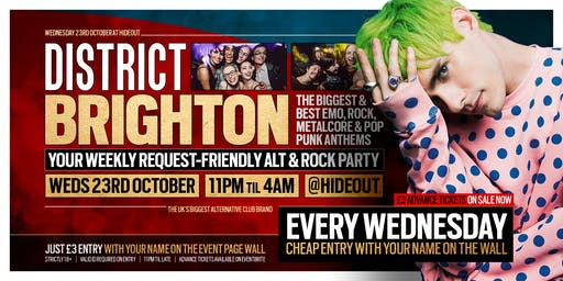 DISTRICT Brighton // Alternative Club Night // Every Wednesday at Hideout