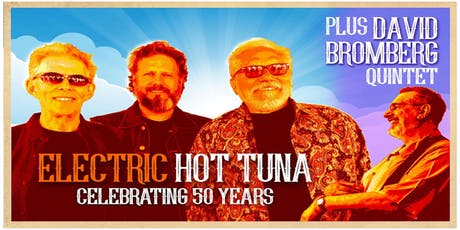 Hot Tuna Electric Featuring David Bromberg Quintet tickets