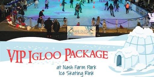 Grand Opening VIP Igloo Package - Ice Skating, Nash Farm