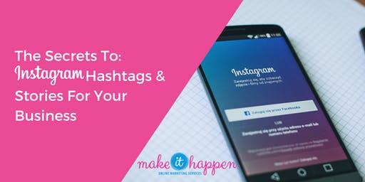 The Secrets To Instagram Hashtags & Stories For Your Business