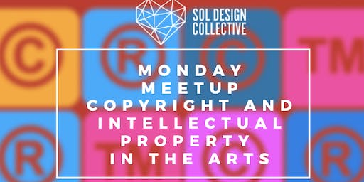 Monday Meetup: Copyright and Intellectual Property in the Arts
