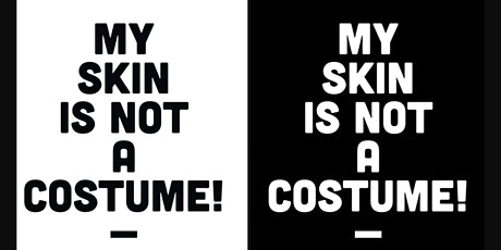 My Skin is NOT a Costume! tickets