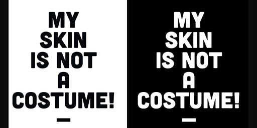 My Skin is NOT a Costume!