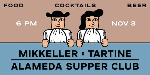 Mikkeller x Tartine x Alameda Supper Club Dinner
