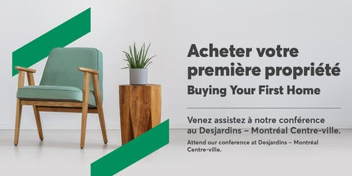 Conférence achat immobilier -                   Home buyers conference
