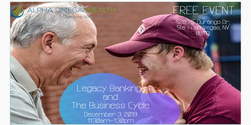 Alpha Omega Wealth presents: Legacy Banking and The Business Cycle