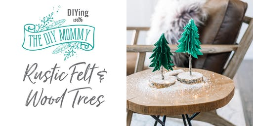 DIYing with The DIY Mommy: Rustic Felt & Wood Trees