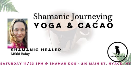 Shamanic Journeying, Yoga, & Cacao