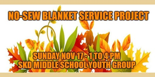 "SKD Youth Group  ""No Sew Blanket"" Making Event"