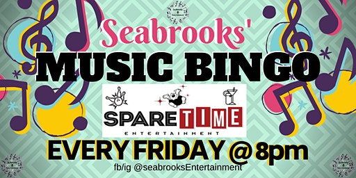 SEABROOKS' MUSIC BINGO!GREAT MUSIC, AWESOME PRIZES,FREE FUN! SPARETIME ENT