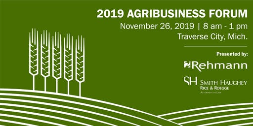 2019 Agribusiness Forum: Growing Your Agribusiness into the Future
