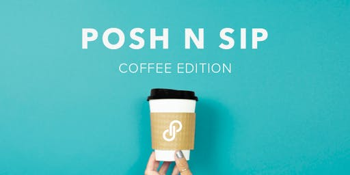 [Raleigh] Posh n Sip: Coffee Edition