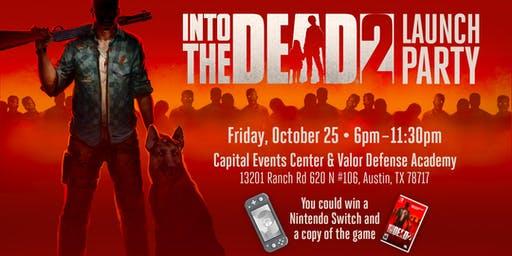 Versus Evil Presents: Into the Dead 2 Launch Party