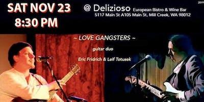 "SAT NOV 23 ""Love Gangsters"" at Delizioso European Bistro"