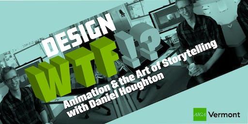 Design: WTF!? Animation & the Art of Storytelling