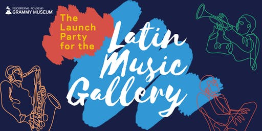GRAMMY Museum Latin Music Gallery Launch Party