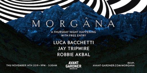 Morgana [free entry]: Luca Bacchetti, Jay Tripwire, Robbie Akbal