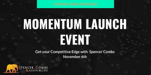 Momentum Launch with Spencer Combs