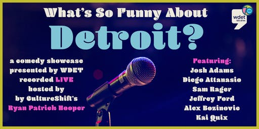 What's So Funny About Detroit?  A WDET Comedy Showcase