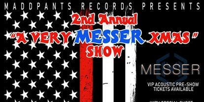 """2ND ANNUAL """"A VERY MESSER XMAS"""" SHOW"""