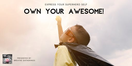 Express Your Superhero Self - 5 hours of Owning Your Awesome