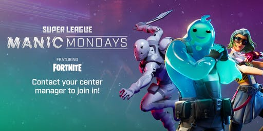 Manic Mondays featuring Fortnite by Super League Gaming