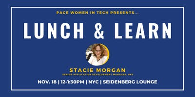 Pace Women in Tech: Lunch & Learn with Stacie Morgan