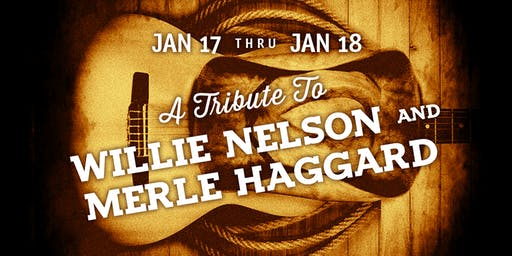 A Tribute to Willie Nelson and Merle Haggard