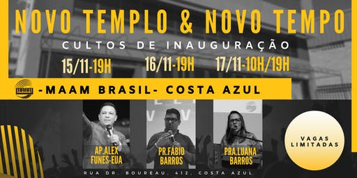 Novo templo e Novo tempo-Cultos de inauguração MAAM Brasil