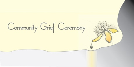 Community Grief Ceremony tickets