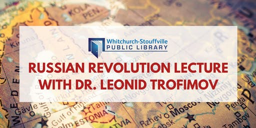 Russian Revolution Lecture with Dr. Leonid Trofimov