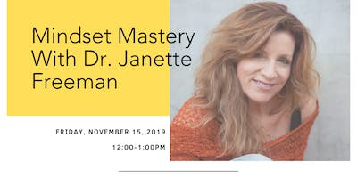 Mindset Mastery with Dr. Janette Freeman