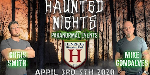 Haunted Nights Paranormal Events Presents a Haunted Night at Henricus Historical Park with Chris Smith and Mike Goncalves