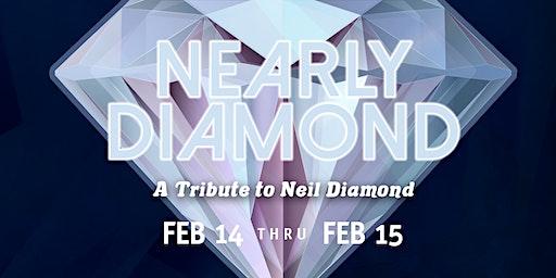 Nearly Diamond: A Tribute to Neil Diamond