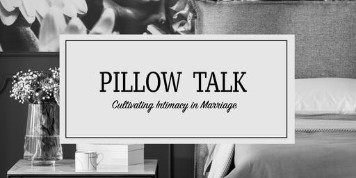 Pillow Talk: Cultivating Intimacy in Marriage