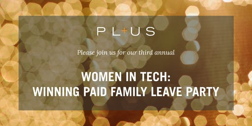 3rd Annual Women in Tech: Winning Paid Family Leave Party