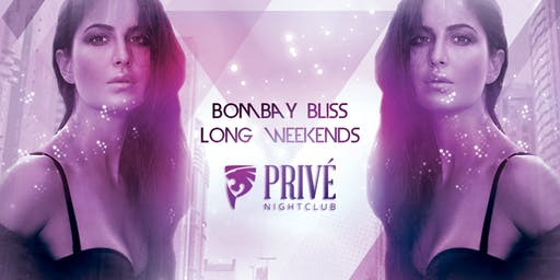 Bombay Bliss Long Weekends at Prive Nightclub