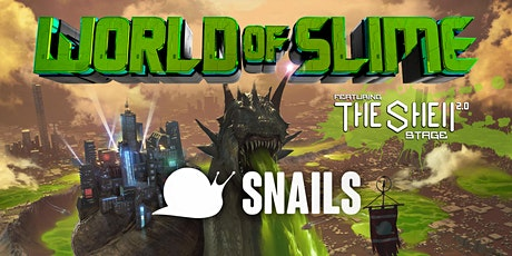 Snails: WORLD OF SLIME Tour tickets