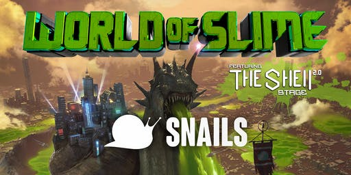 Snails: WORLD OF SLIME Tour