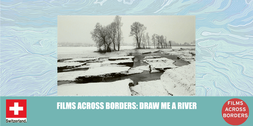 Films Across Borders: Draw Me a River