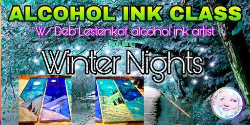 ALCOHOL INK CLASS- Winter Nights w/ Deb Lestenkof