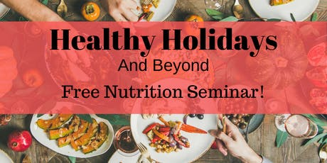 Healthy Holiday Nutrition Seminar with a Registered Dietitian tickets