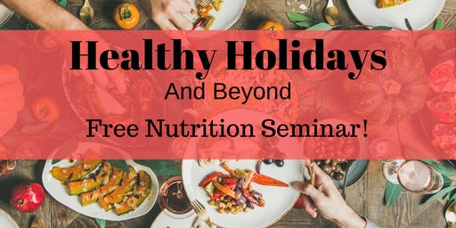 Healthy Holiday Nutrition Seminar with a Registered Dietitian