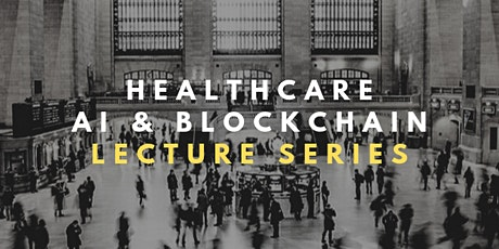 Healthcare Lecture Series: Impact of Artificial Intelligence & Blockchain tickets