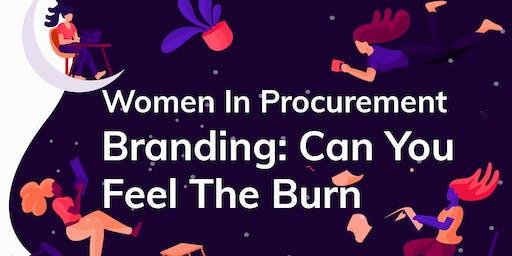 2019 SoCal Women in Procurement - Branding: Can You Feel The Burn?