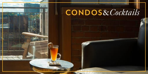 CONDOS & Cocktails- Corktown