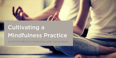 Cultivating a Mindfulness Practice with Carrie Myers - Week Four